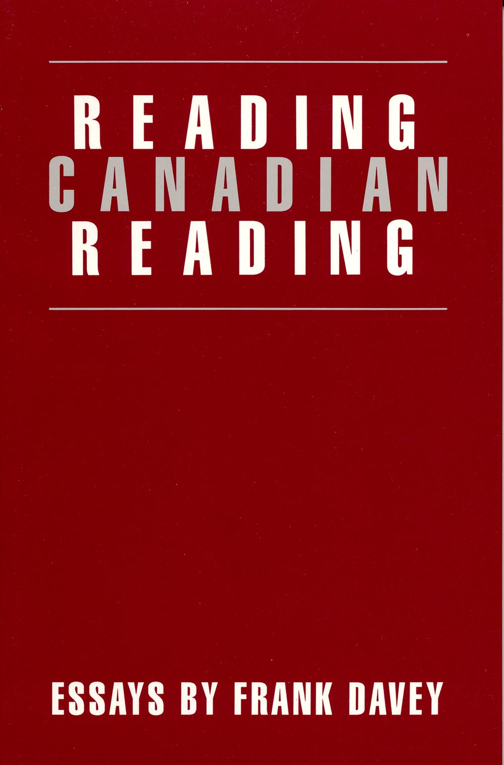 Reading Canadian Reading by Frank Davey