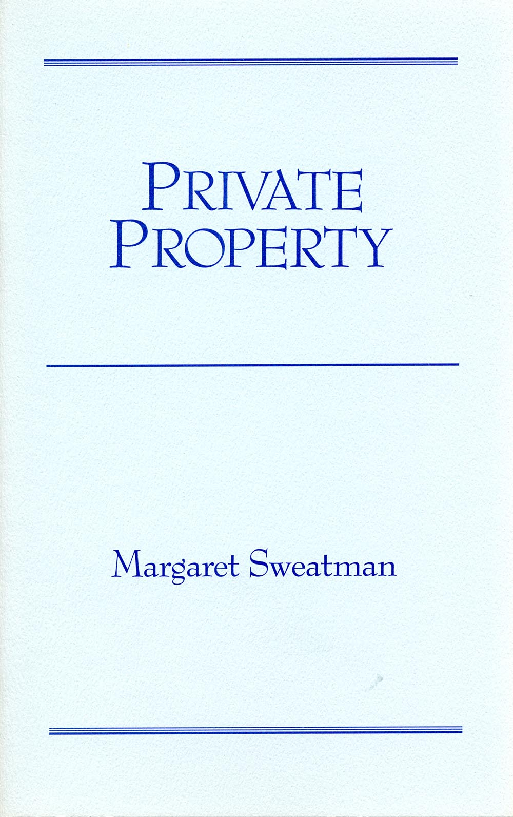 Private Property by Margaret Sweatman