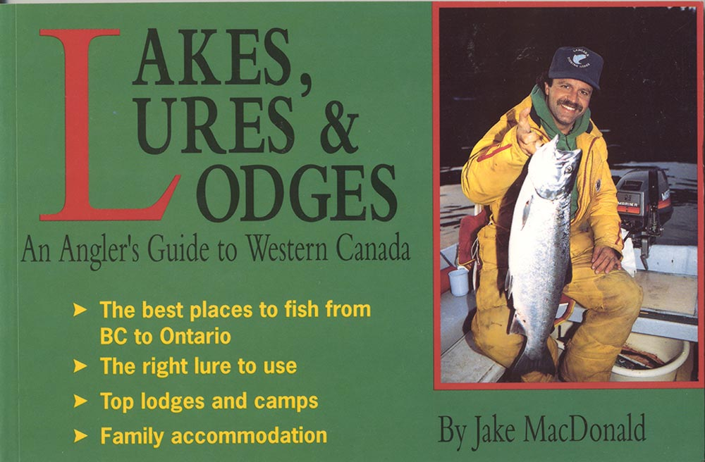 Lakes, Lures & Lodges by Jake MacDonald