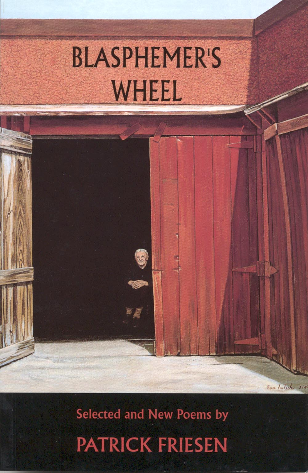 Blasphemer's Wheel by Patrick Friesen