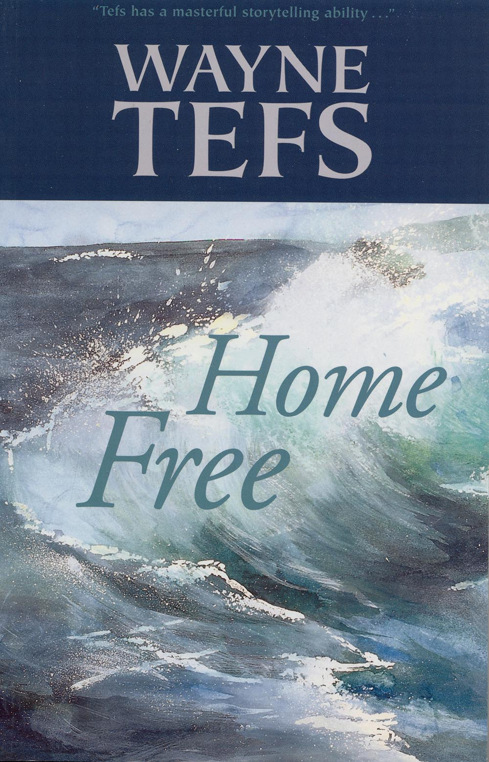 Home Free by Wayne Tefs