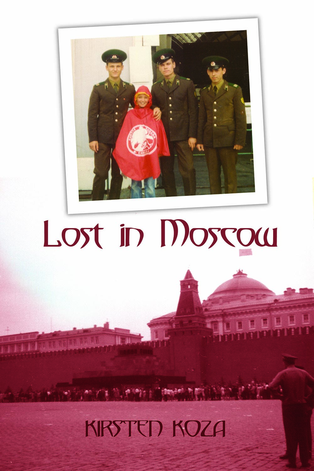 Lost in Moscow by Kirsten Koza