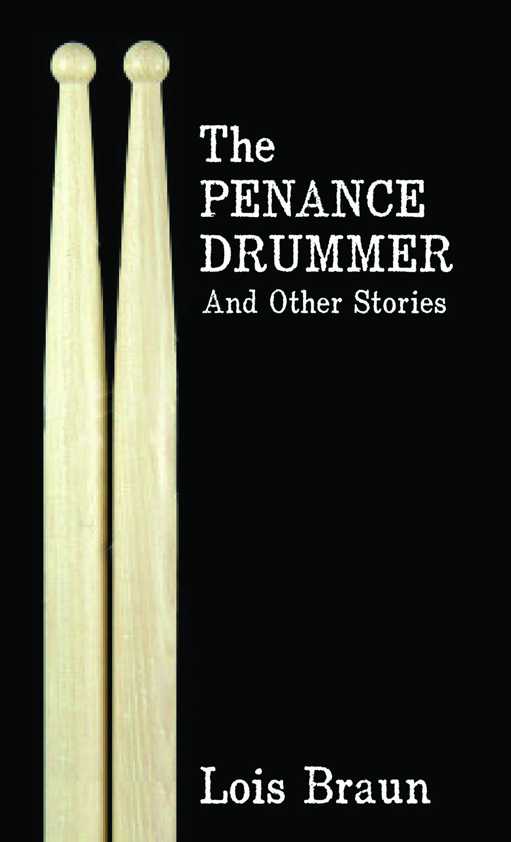 The Penance Drummer by Lois Braun