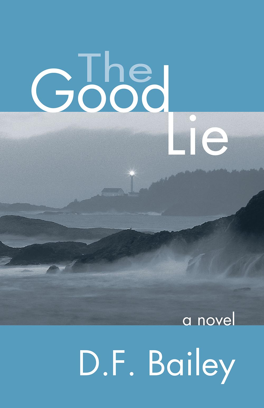 The Good Lie by D. F. Bailey