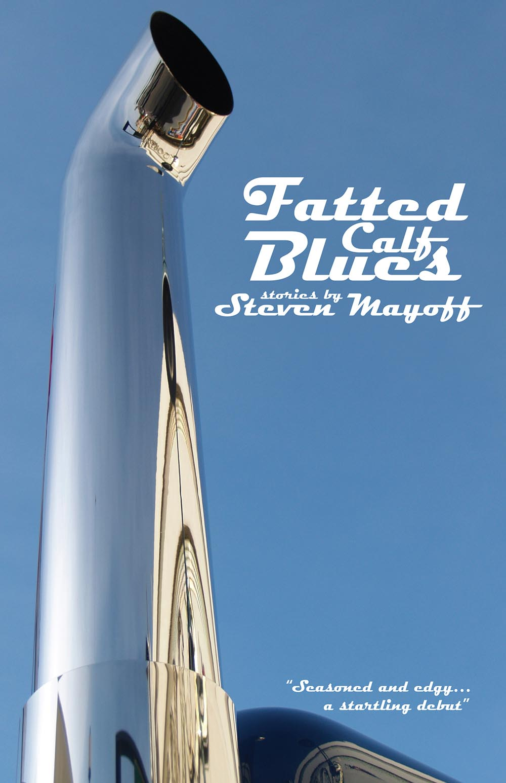 Fatted Calf Blues by Steven Mayoff