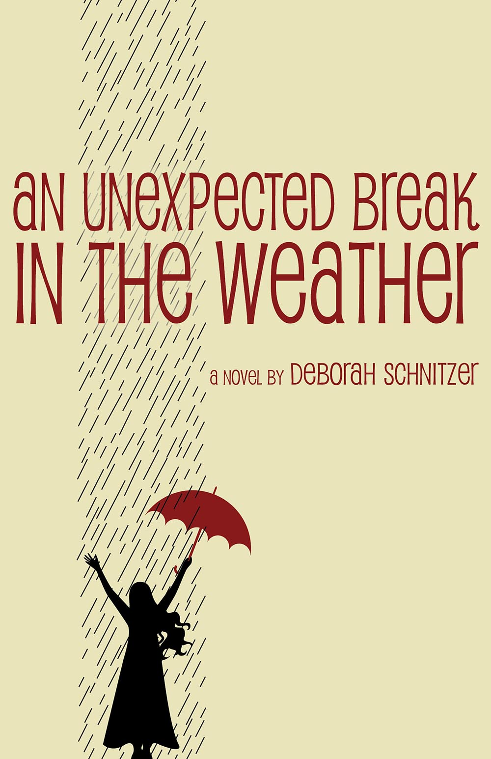 An Unexpected Break in the Weather by Deborah Schnitzer