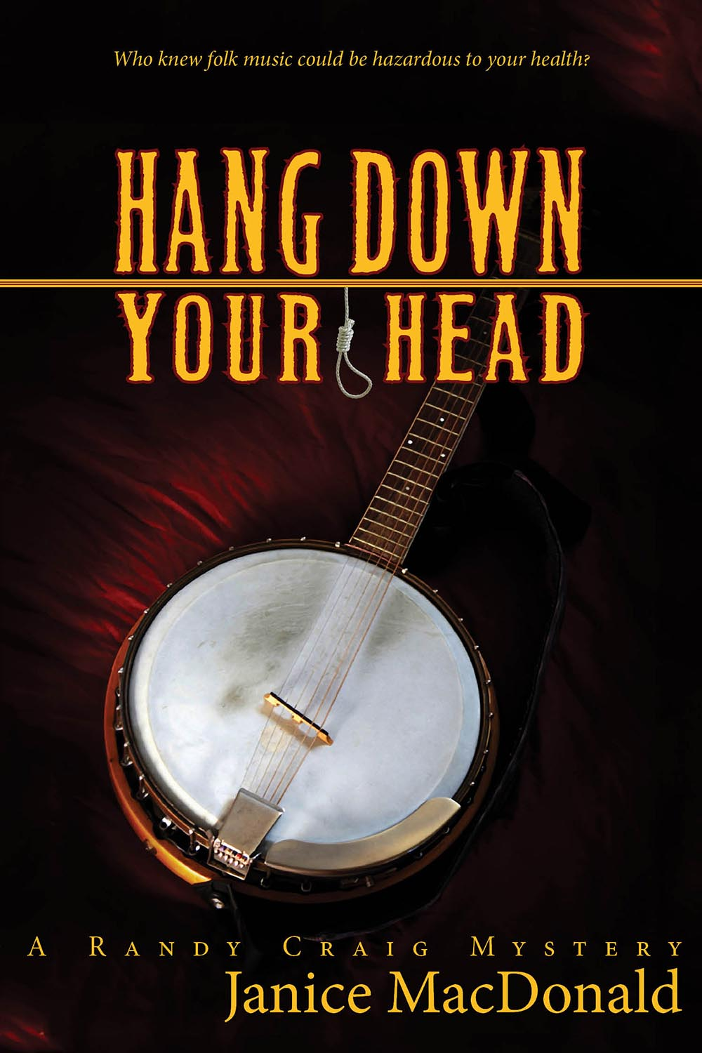 Hang Down Your Head by Janice MacDonald