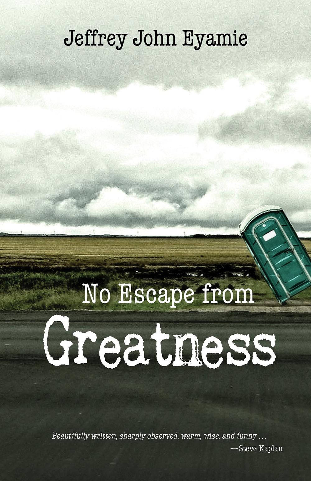 No Escape from Greatness by Jeffrey John Eyamie