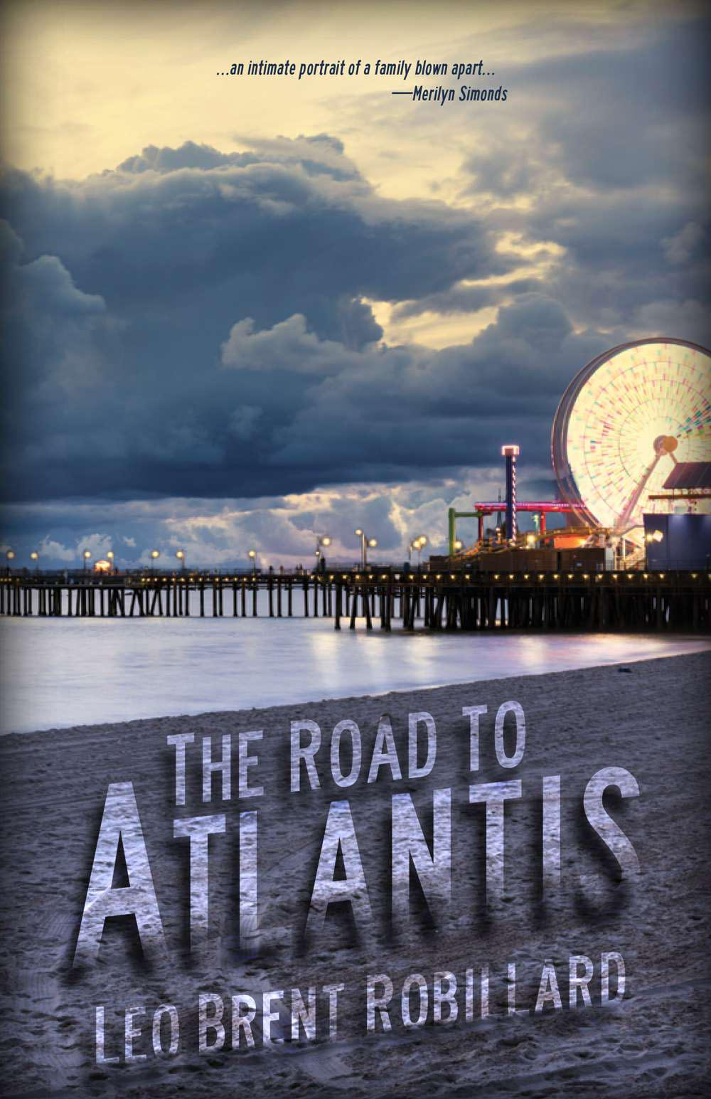 The Road to Atlantis by Leo Brent Robillard