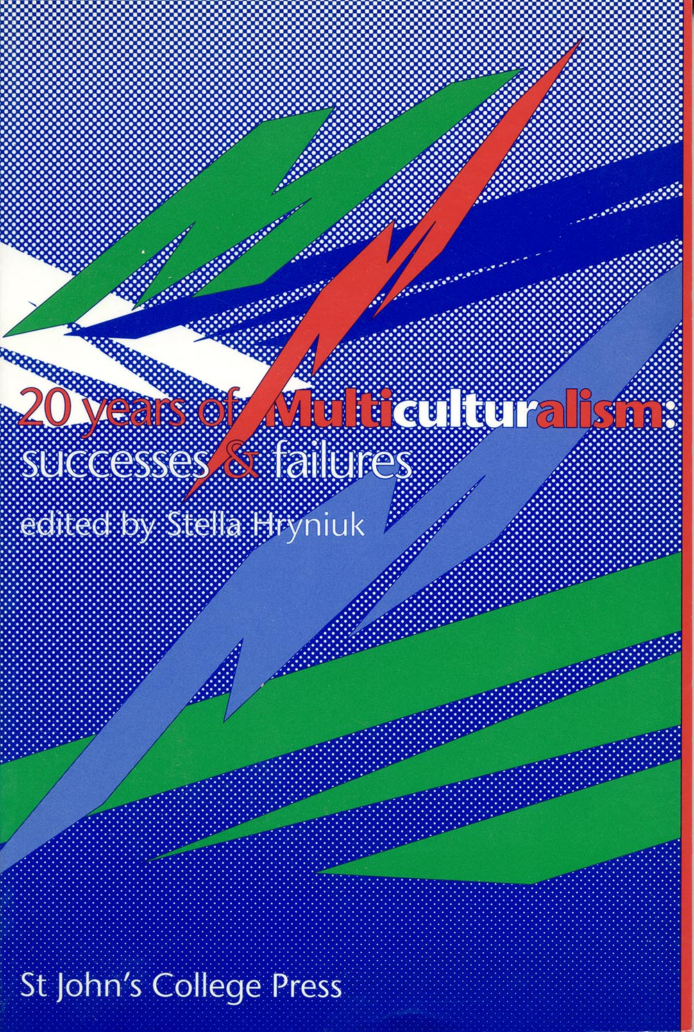 20 Years of Multiculturalism edited by Stella Hryniuk