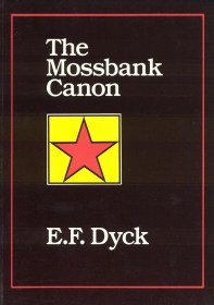 The Mossbank Canon by E.F. Dyck