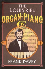The Louis Riel Organ & Piano Co. by Frank Davey