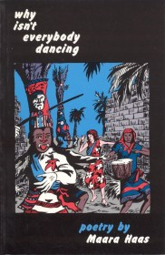 Why Isn't Everybody Dancing by Maara Haas