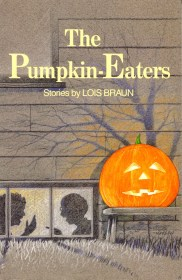 The Pumpkin Eaters by Lois Braun