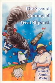 The Second Coming of Yeeat Shpanst by Armin Wiebe
