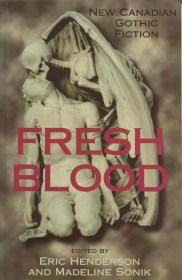 Fresh Blood edited by Eric Henderson and Madeline Sonik