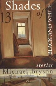 Thirteen Shades of Black and White by Michael Bryson