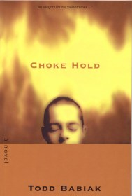 Choke Hold by Todd Babiak