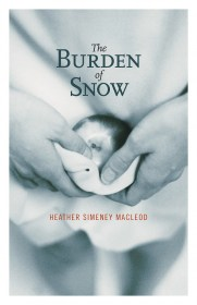 The Burden of Snow by Heather MacLeod