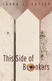 This Side of Bonkers by Laura J. Cutler
