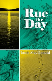 Rue the Day by Tanis MacDonald