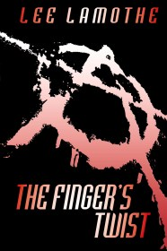 The Finger's Twist by Lee Lamothe