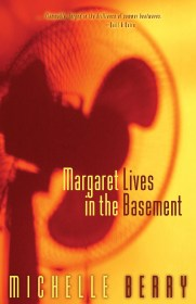 Margaret Lives in the Basement by Michelle Berry