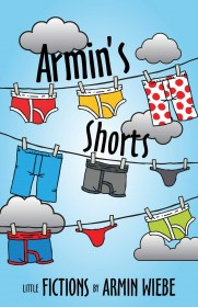 Armin's Shorts by Armin Wiebe