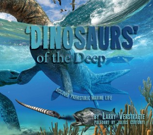 Dinosaurs of the Deep by Larry Verstraete