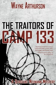 The Traitors of Camp 133 by Wayne Arthurson