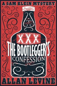 The Bootlegger's Confession by Allan Levine