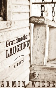 Grandmother, Laughing by Armin Wiebe