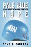 Pale Blue Hope: Death and Life in Asian Peacekeeping